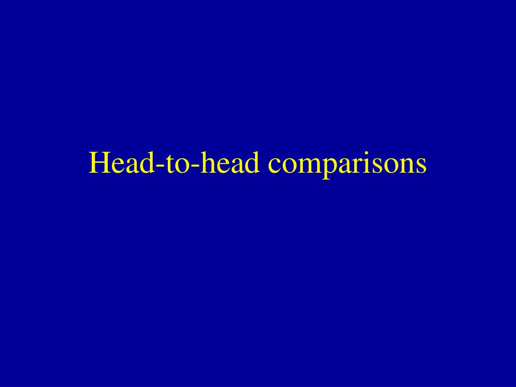 Head-to-head comparisons