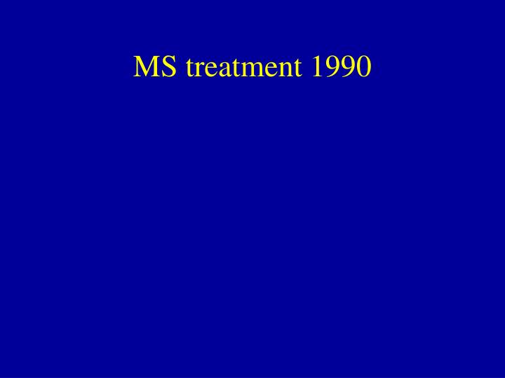 Ms treatment 1990