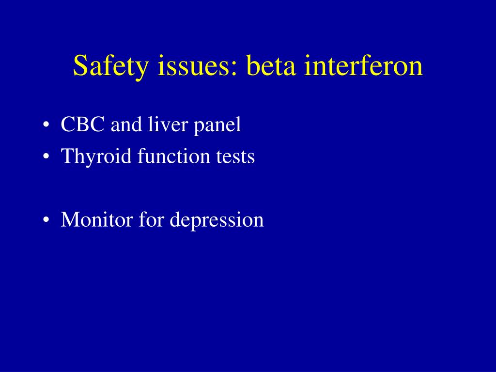 Safety issues: beta interferon