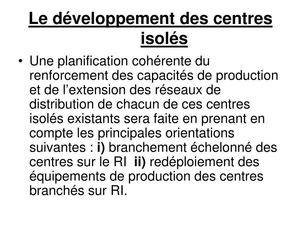 Le développement des centres isolés