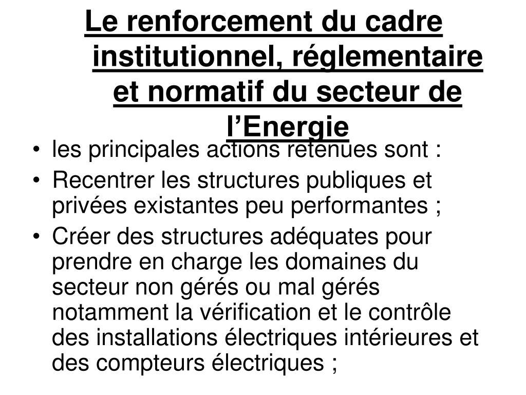 Le renforcement du cadre institutionnel, réglementaire et normatif du secteur de l'Energie