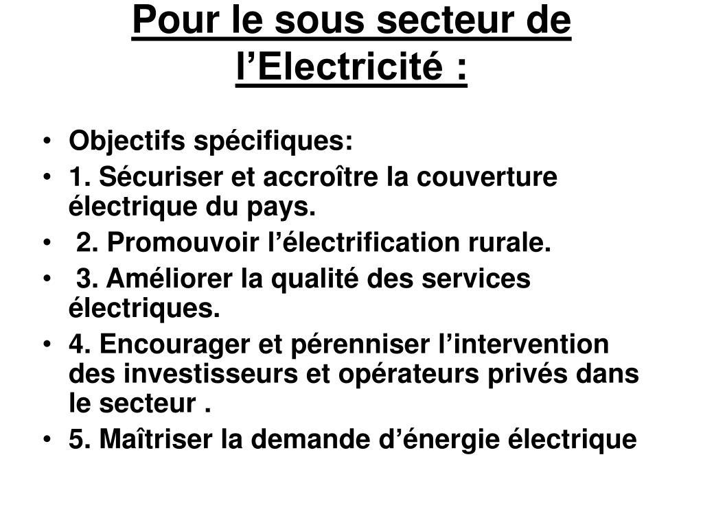 Pour le sous secteur de l'Electricité: