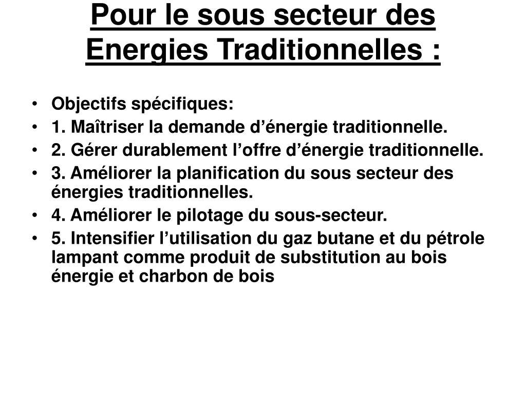 Pour le sous secteur des Energies Traditionnelles :