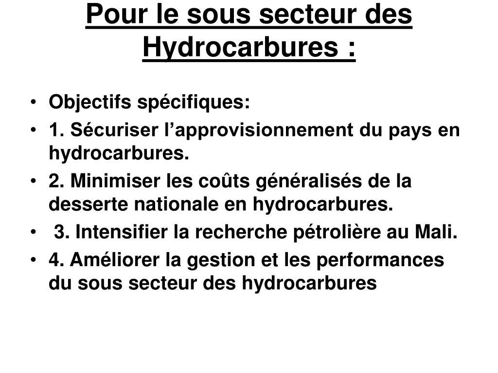 Pour le sous secteur des Hydrocarbures: