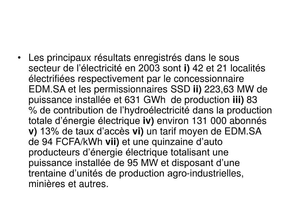 Les principaux résultats enregistrés dans le sous secteurde l'électricité en 2003 sont