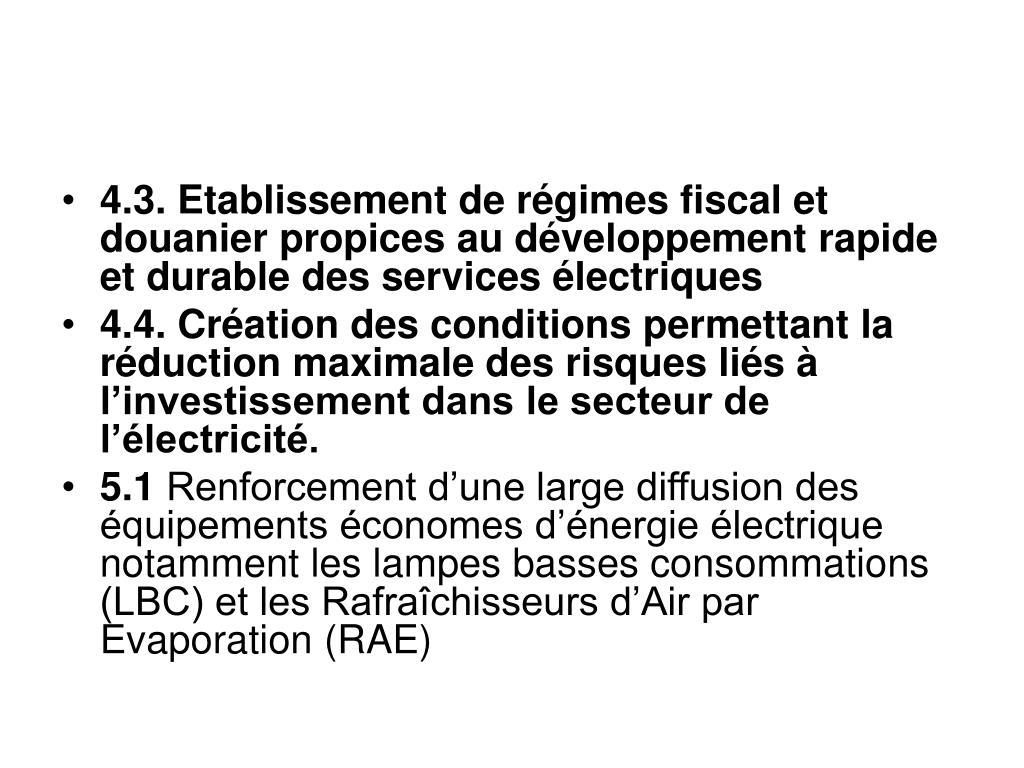 4.3.Etablissement de régimes fiscal et douanier propices au développement rapide et durable des services électriques