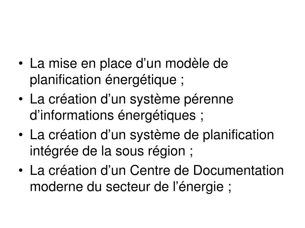 La mise en place d'un modèle de planification énergétique;