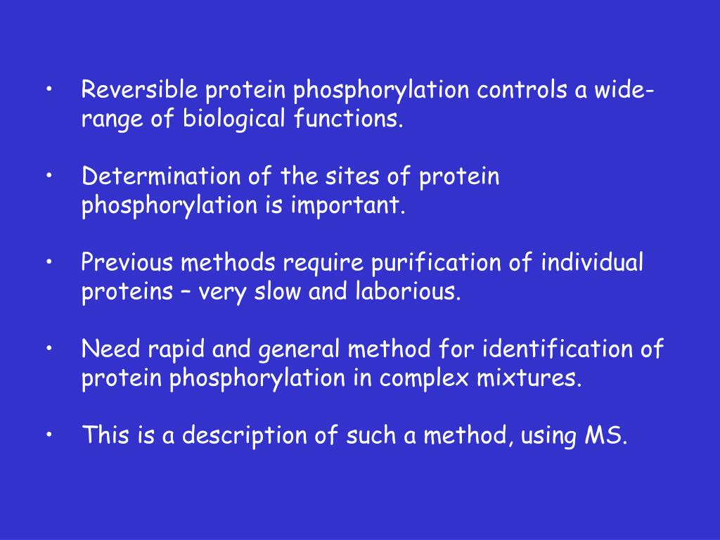 Reversible protein phosphorylation controls a wide-range of biological functions.
