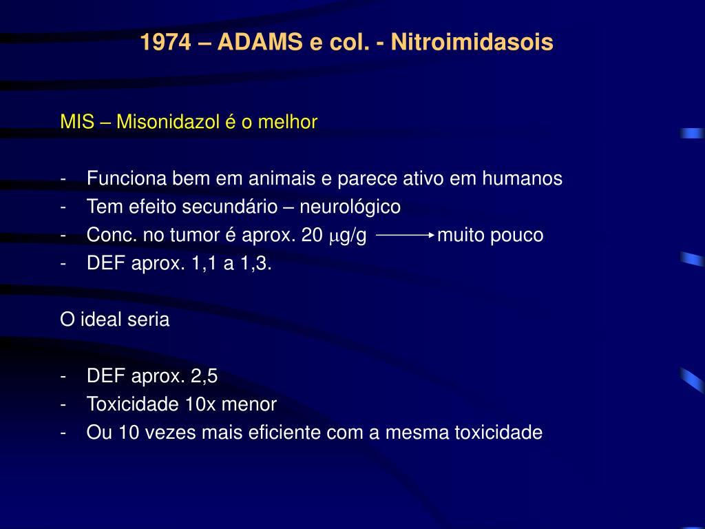 1974 – ADAMS e col. - Nitroimidasois