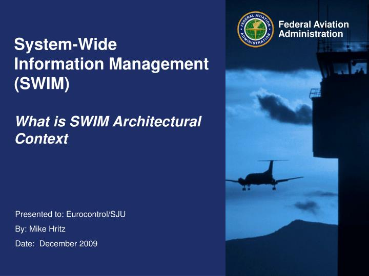 System wide information management swim what is swim architectural context