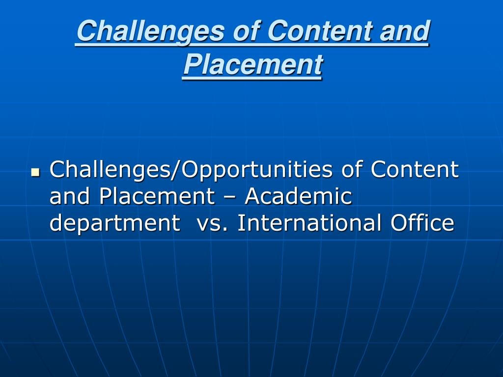 Challenges of Content and Placement
