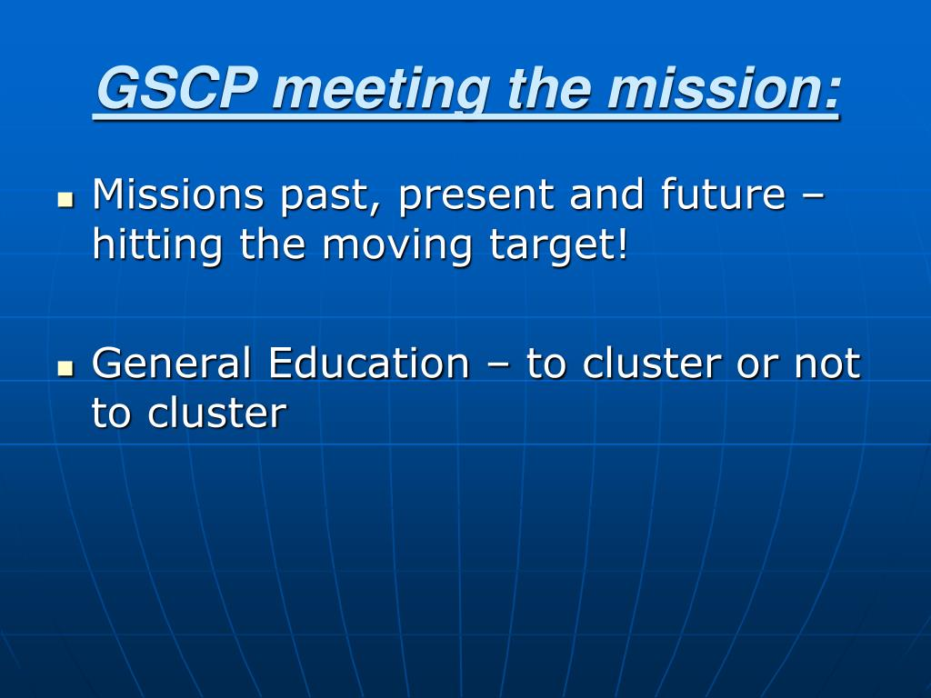 GSCP meeting the mission: