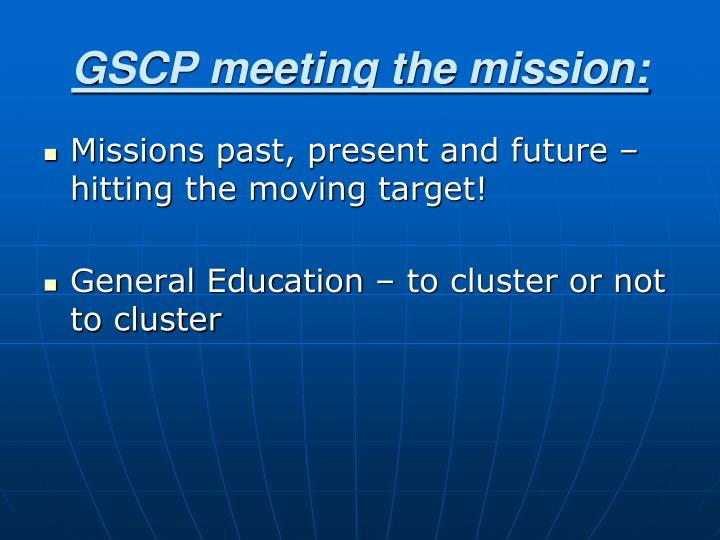 Gscp meeting the mission