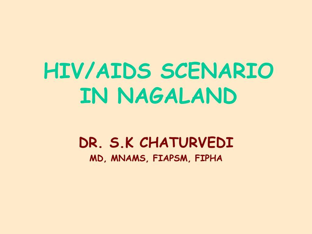 HIV/AIDS SCENARIO IN NAGALAND