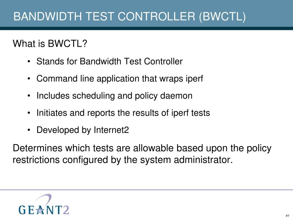 BANDWIDTH TEST CONTROLLER (BWCTL)