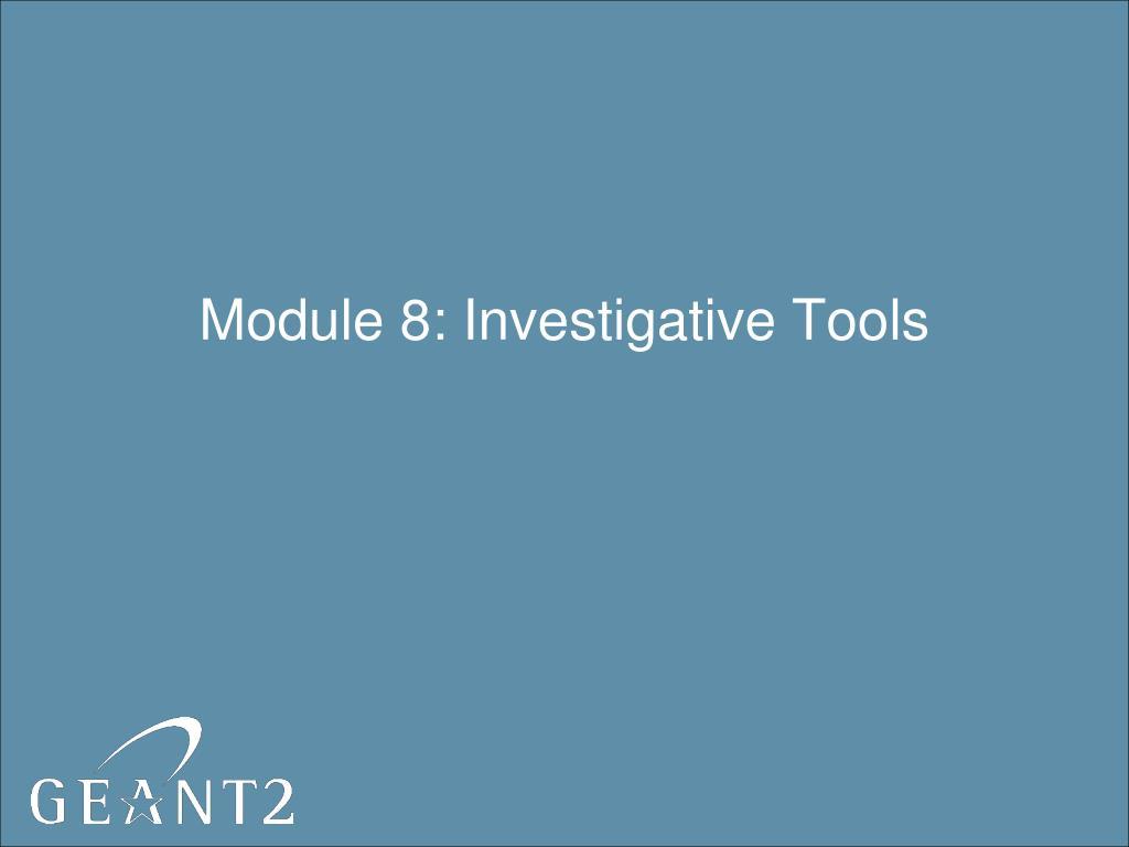 Module 8: Investigative Tools