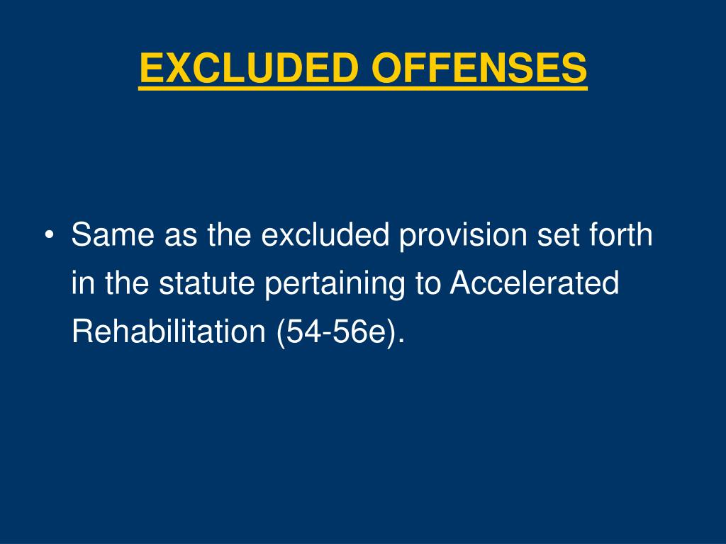 EXCLUDED OFFENSES