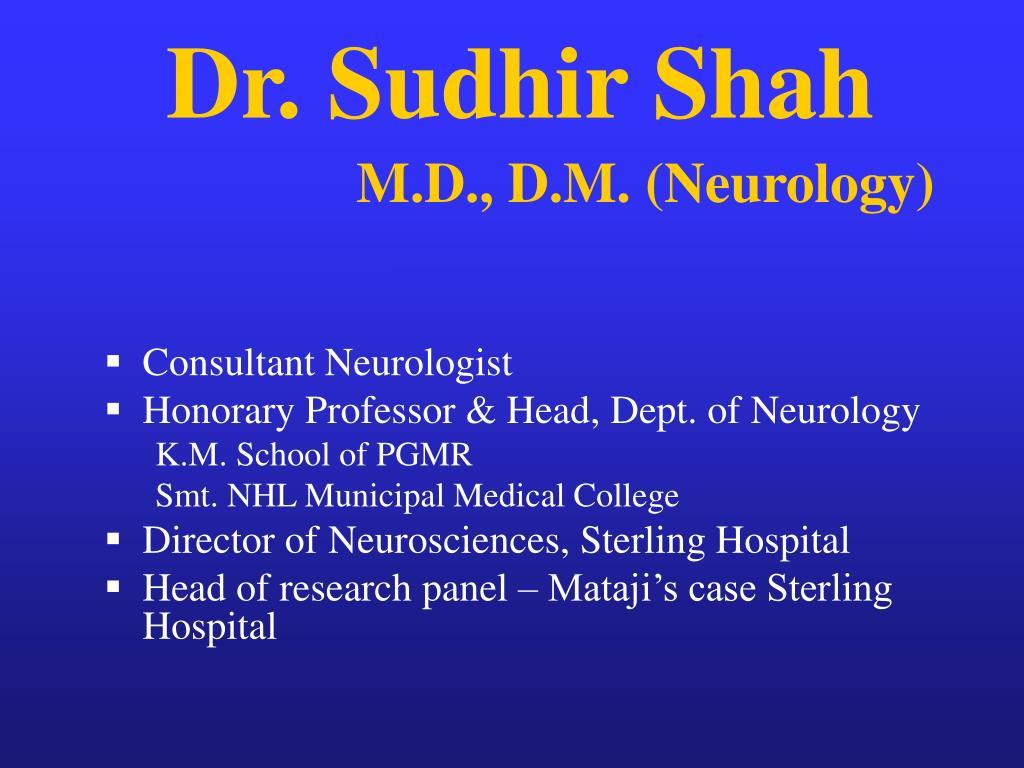 dr sudhir shah m d d m neurology