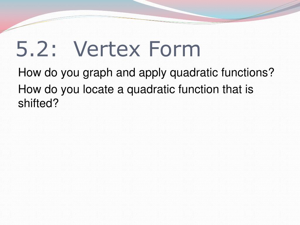 5.2:  Vertex Form