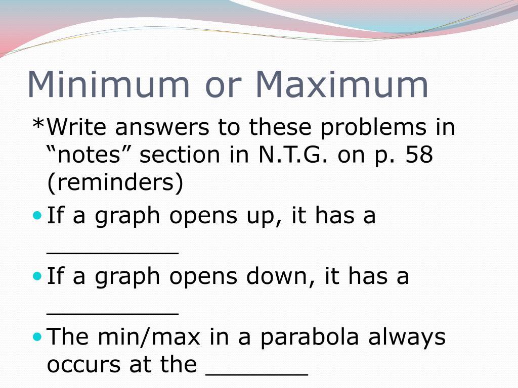 Minimum or Maximum