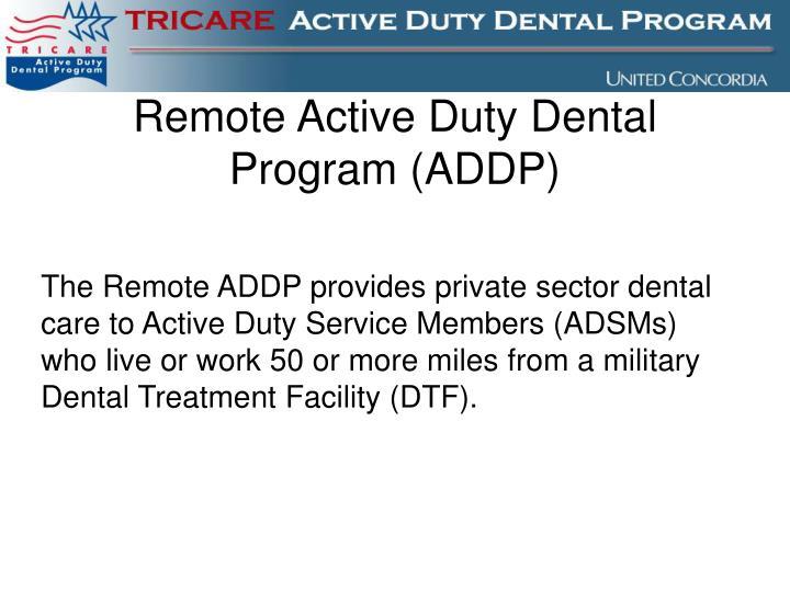 Remote Active Duty Dental Program (ADDP)