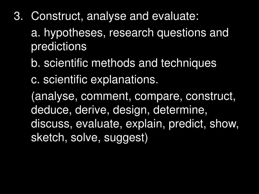 Construct, analyse and evaluate: