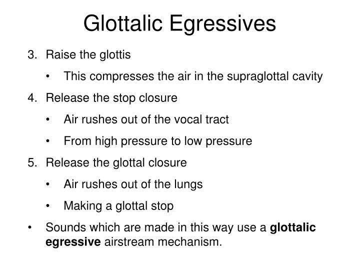 Glottalic Egressives