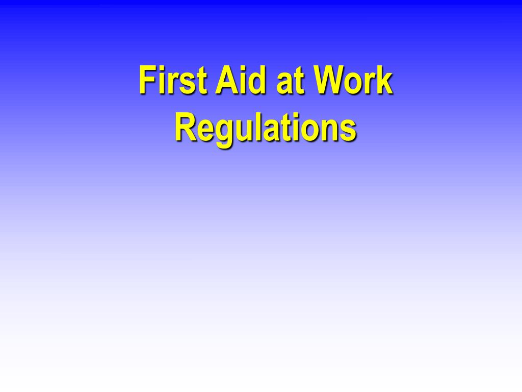 First Aid at Work Regulations
