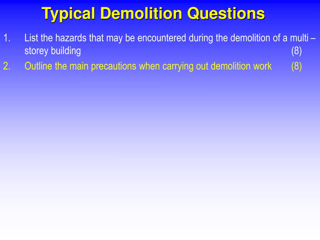 Typical Demolition Questions