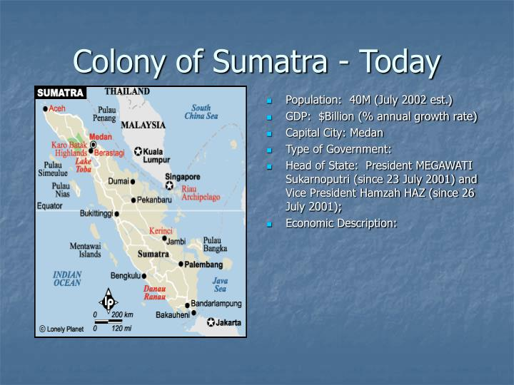 Colony of Sumatra - Today