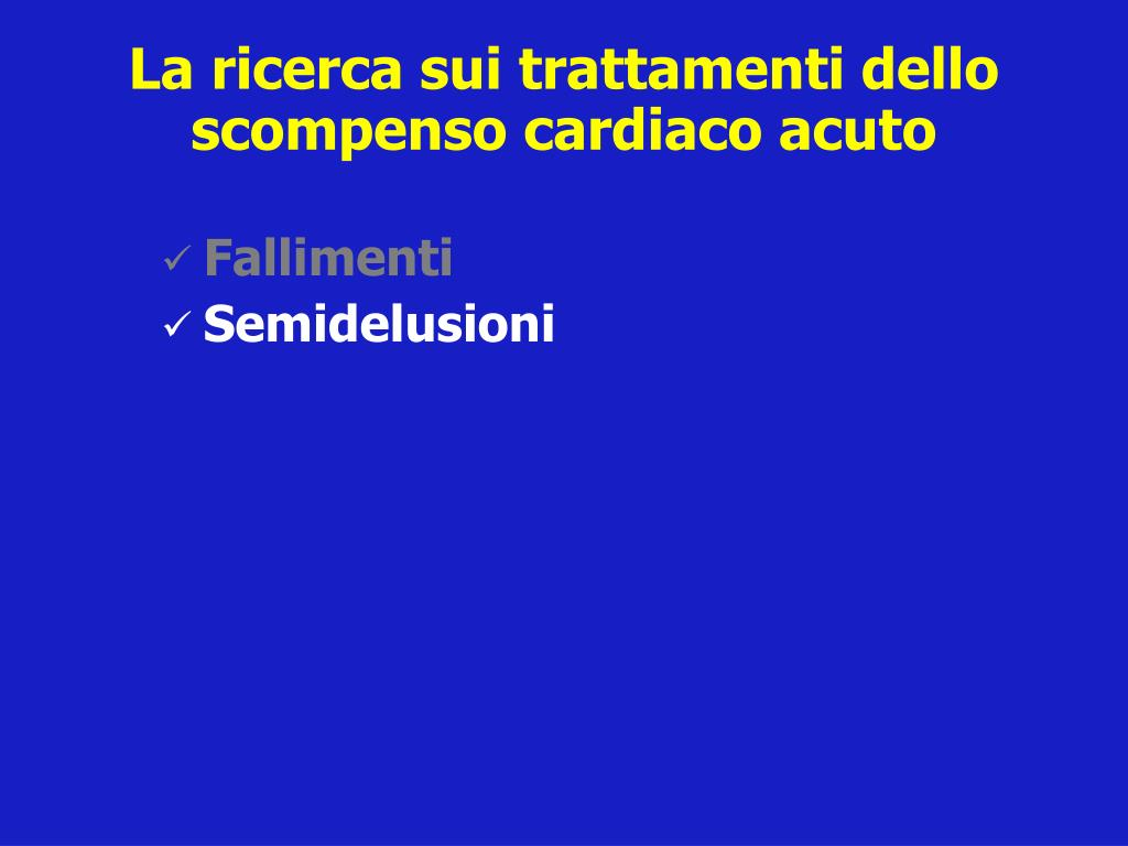 La ricerca sui trattamenti dello scompenso cardiaco acuto