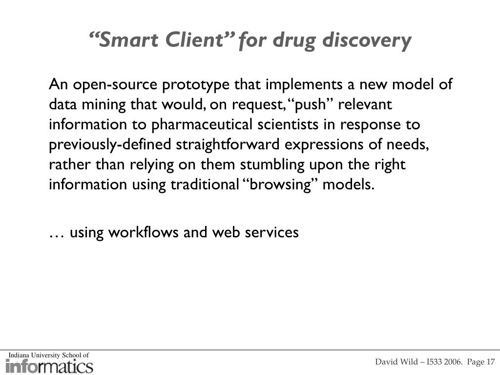 """""""Smart Client"""" for drug discovery"""