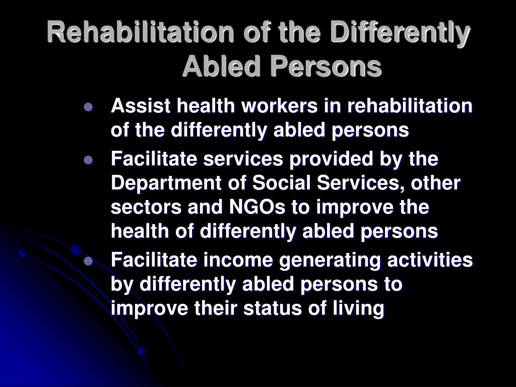 Rehabilitation of the Differently Abled Persons