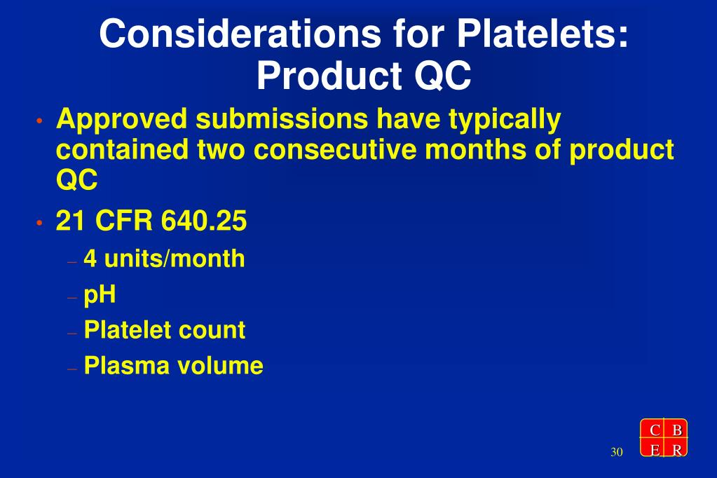 Considerations for Platelets: