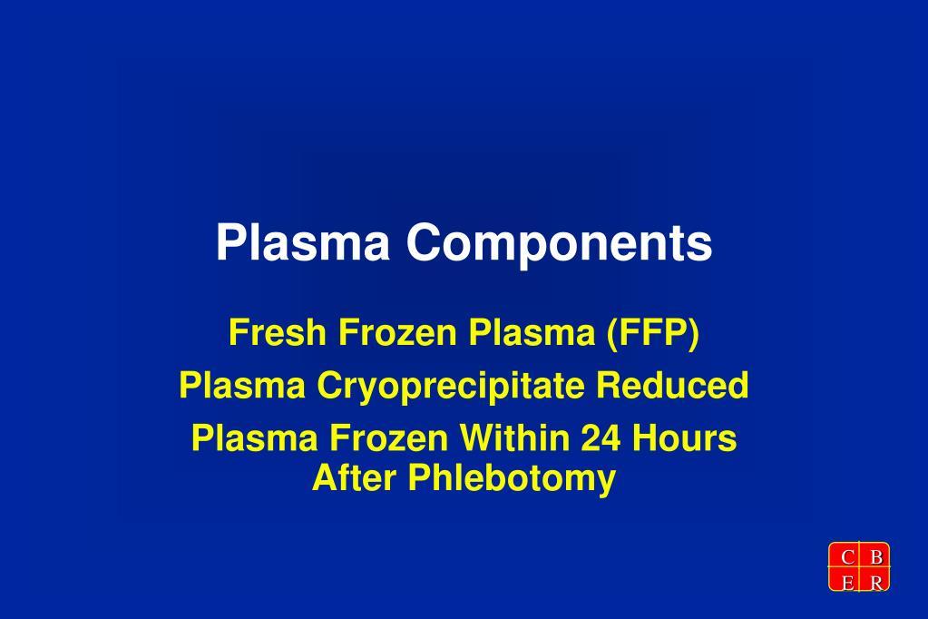 Plasma Components