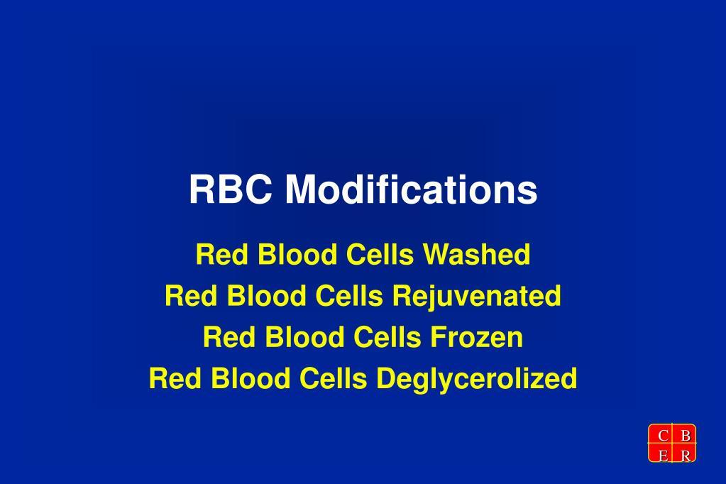 RBC Modifications