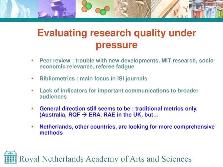 Evaluating research quality under pressure