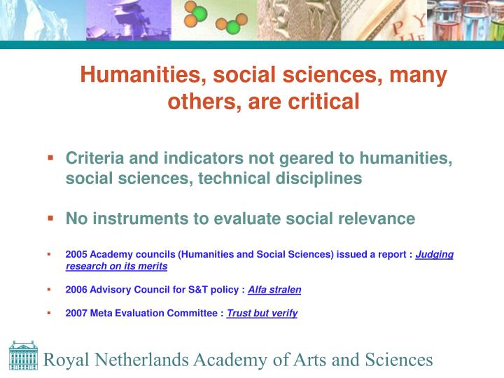 Humanities, social sciences, many others, are critical
