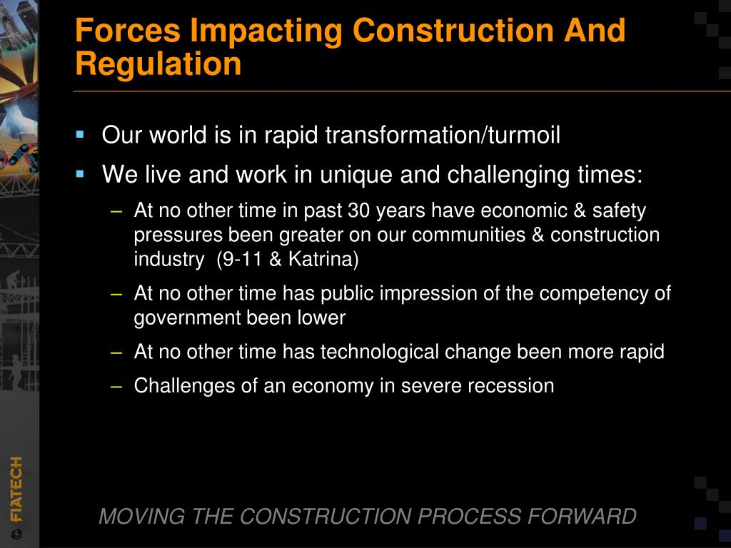 Forces Impacting Construction And  Regulation