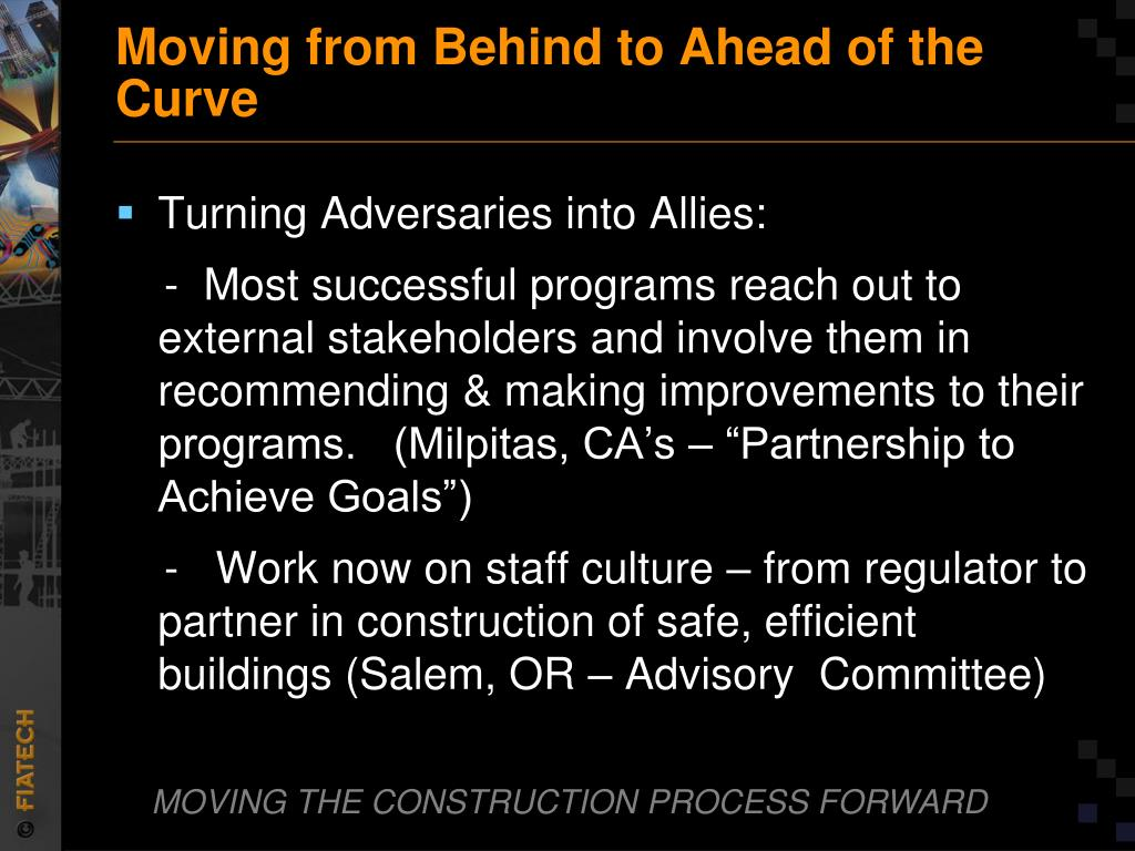 Moving from Behind to Ahead of the Curve