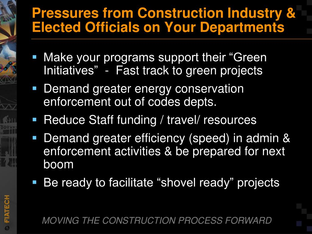 Pressures from Construction Industry & Elected Officials on Your Departments