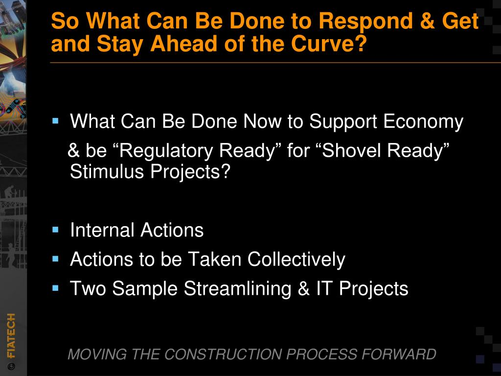 So What Can Be Done to Respond & Get  and Stay Ahead of the Curve?