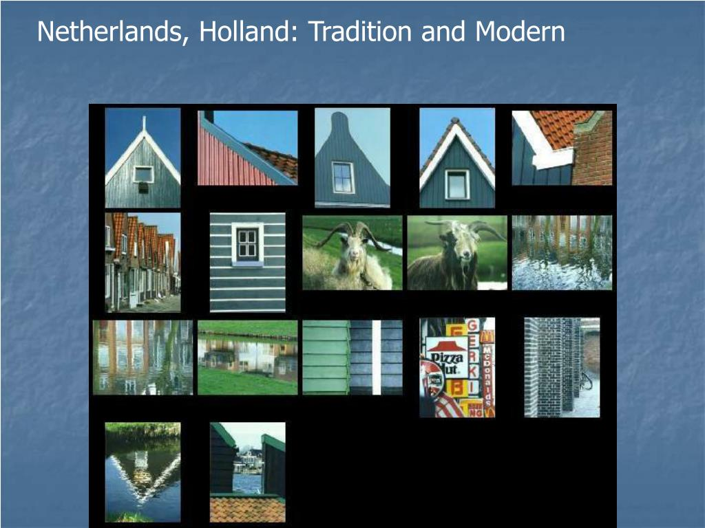 Netherlands, Holland: Tradition and Modern