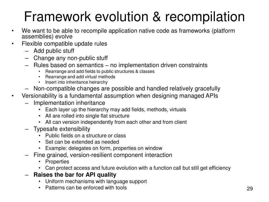 Framework evolution & recompilation