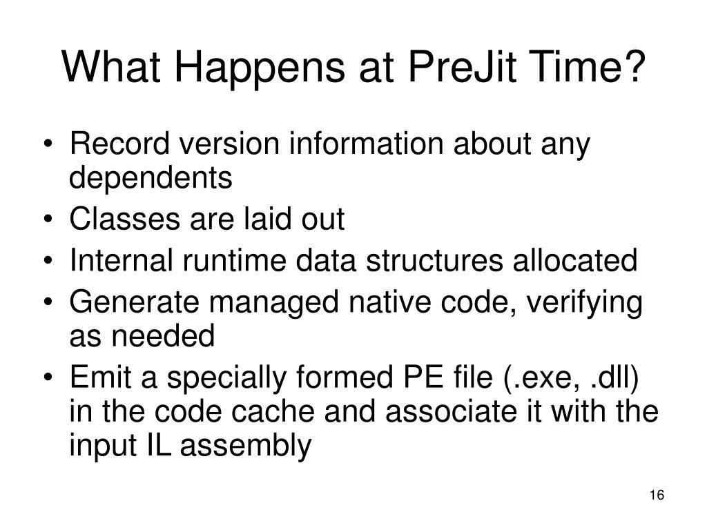 What Happens at PreJit Time?