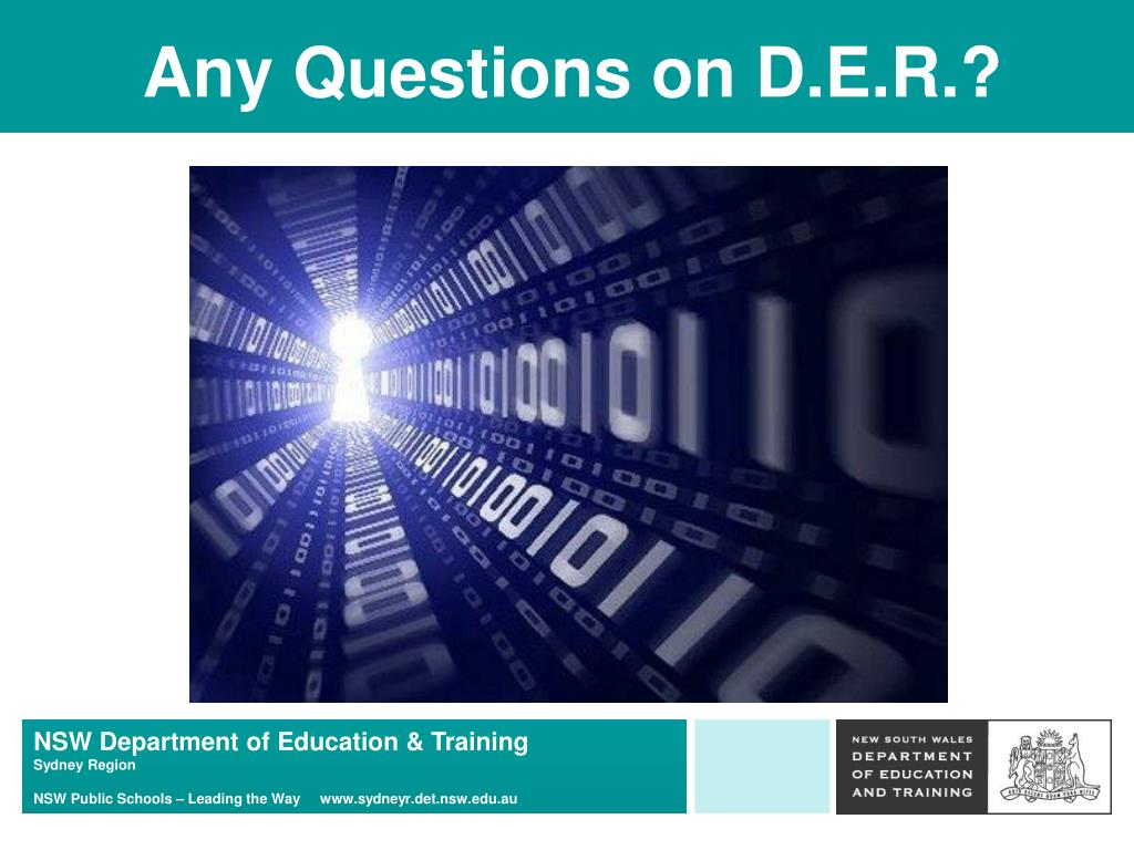 Any Questions on D.E.R.?