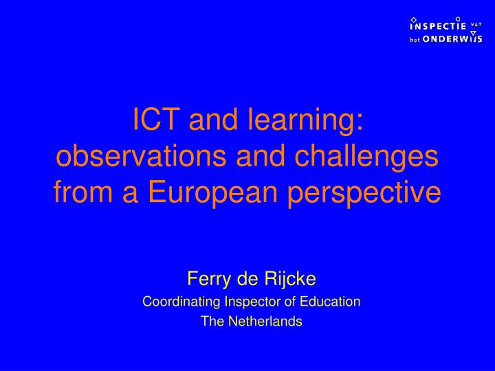 Ict and learning observations and challenges from a european perspective