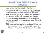 propositional logic is a weak language
