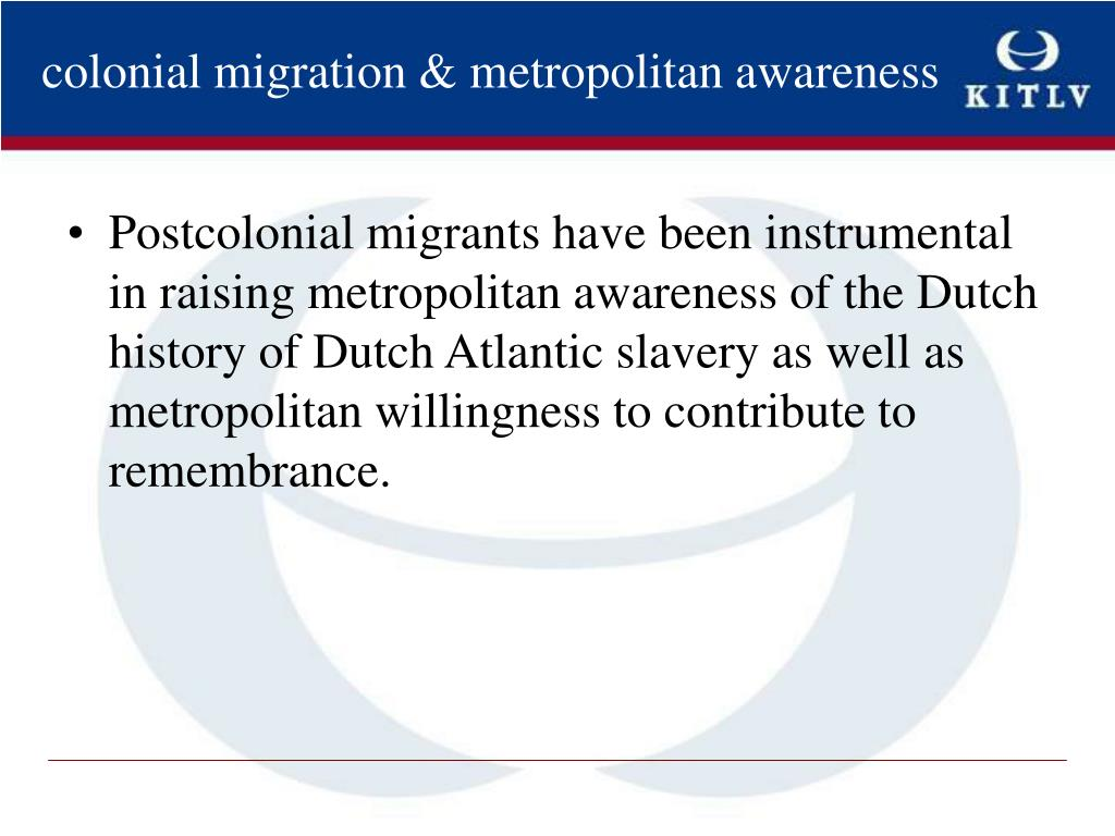 colonial migration & metropolitan awareness