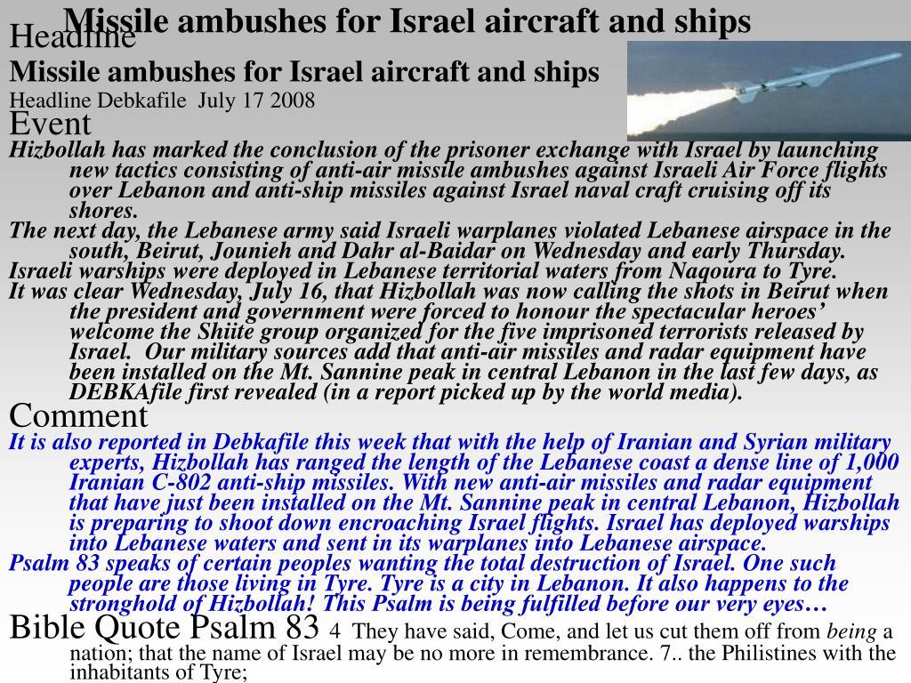 Missile ambushes for Israel aircraft and ships